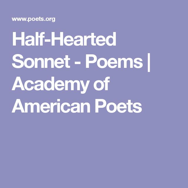 Half-Hearted Sonnet - Poems | Academy of American Poets
