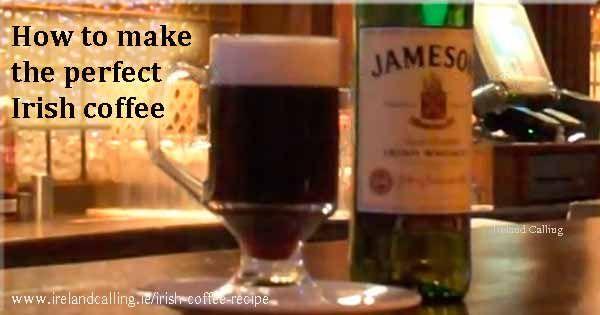 How to make the perfect Irish Coffee. Image copyright Ireland Calling