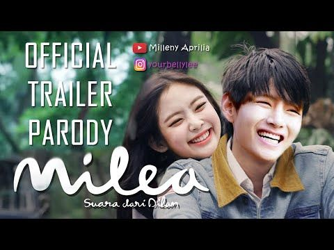 Trailer Parody Milea Suara Dari Dilan V Jennie Youtube Parody Trailer Youtube