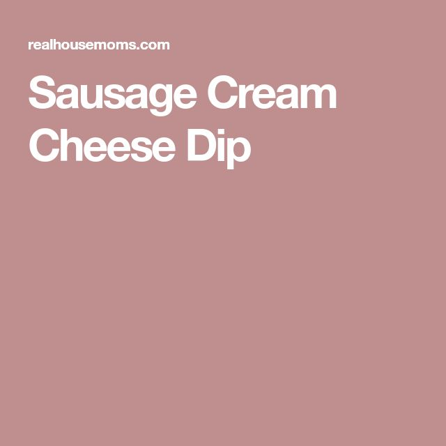 Sausage Cream Cheese Dip