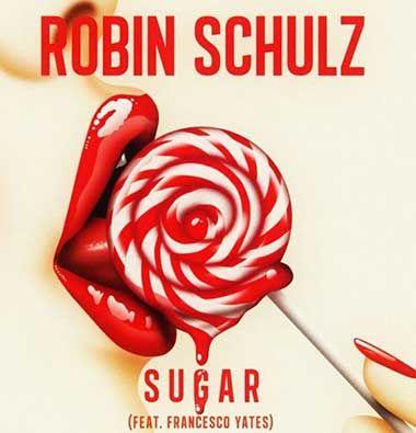 Letra y Vídeo de la canción Sugar, de Robin Schulz, Francesco Yates