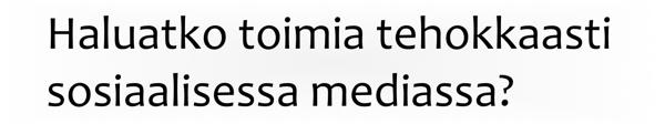Sosiaalisen median konsultointitoimisto Someco Oy - Sosiaalinen media, Turku, viestintätoimisto - Haluatko toimia tehokkaasti sosiaalisessa mediassa?