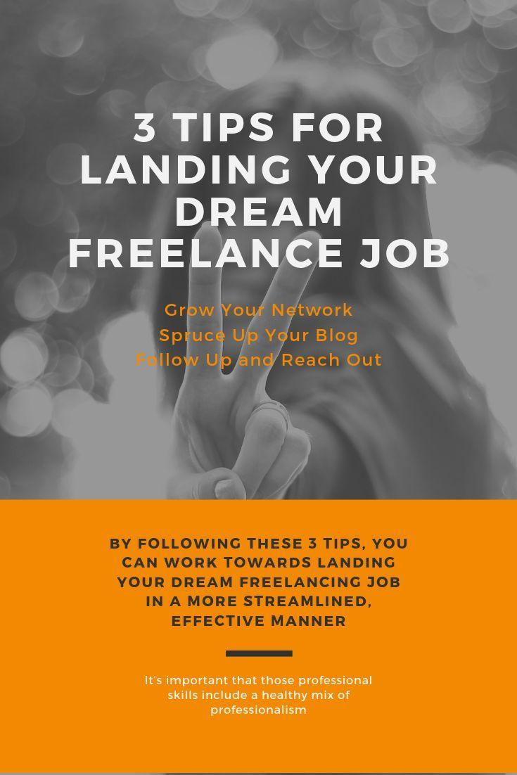 3 Tips For Landing Your Dream Freelance Job Freelancing Jobs Writing Skills Freelance Marketing
