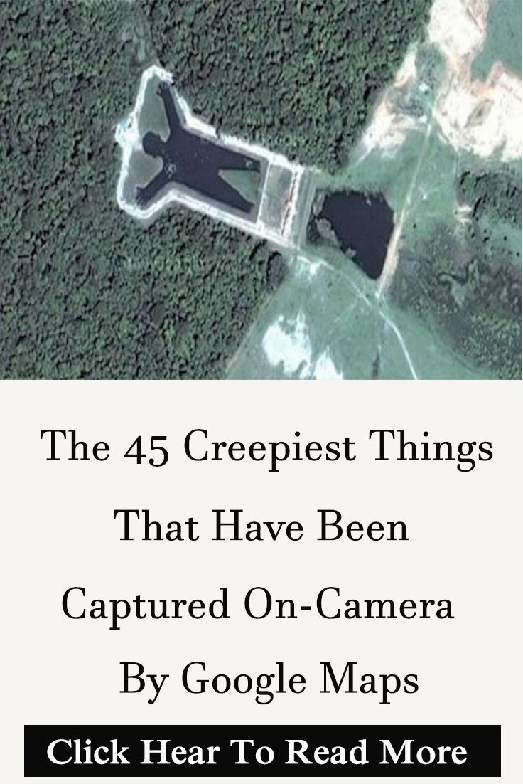 The 45 Creepiest Things That Have Been Captured On-Camera By Google Maps