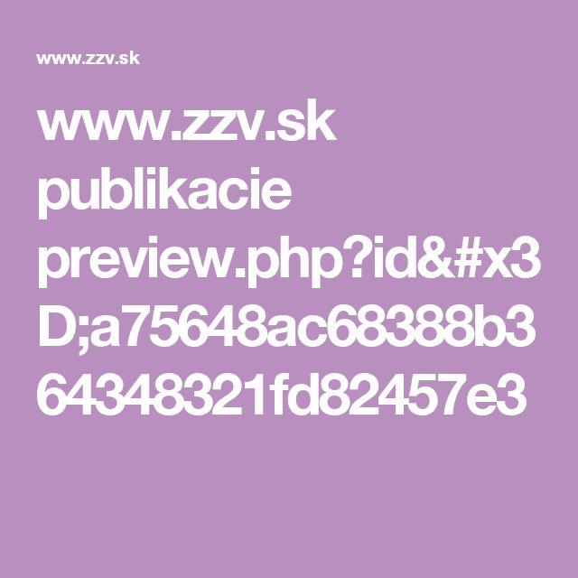 www.zzv.sk publikacie preview.php?id=a75648ac68388b364348321fd82457e3