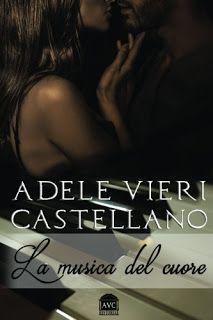 La biblioteca del libraio: Recensione: La musica del cuore di Adele Vieri Cas...