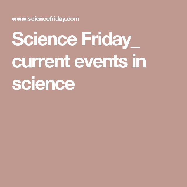 Science Friday_ current events in science