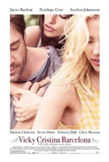 """Vicky Cristina Barcelona (2008) Directed by Woody Allen. Starring Javier Bardem, Penelope Cruz, Scarlett Johansson, and Rebecca Hall. """"Life is short, life is dull, life is full of pain and this is the chance for something special."""""""