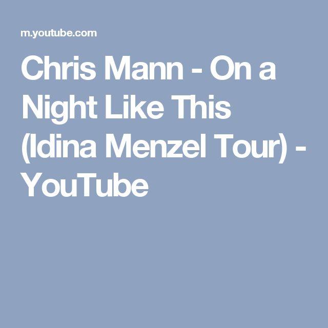 Chris Mann - On a Night Like This (Idina Menzel Tour) - YouTube