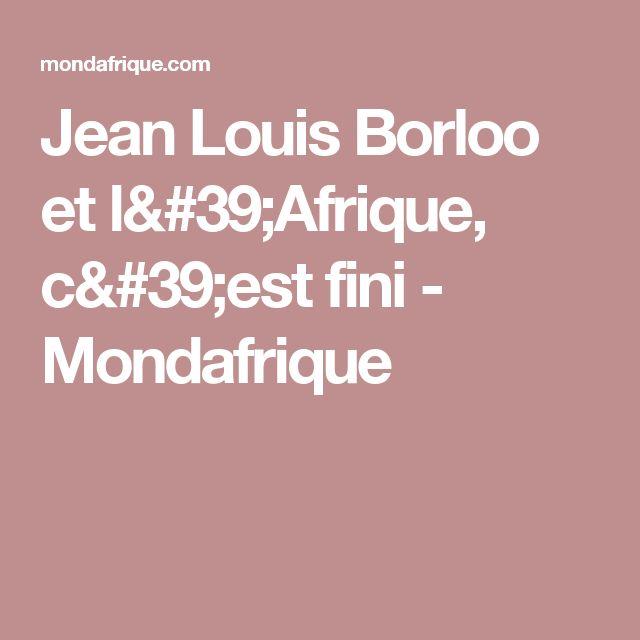 Jean Louis Borloo et l'Afrique, c'est fini - Mondafrique
