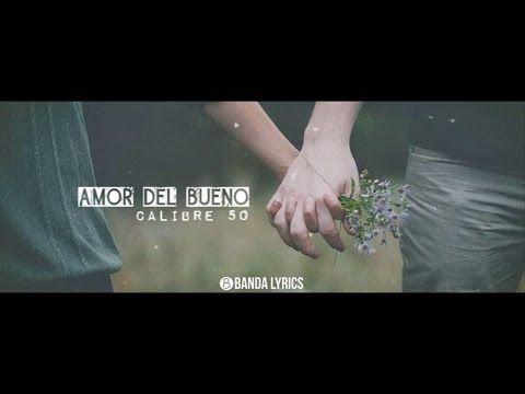 Calibre 50 - Amor del bueno [Vídeo Lyrics] [Música de Banda 2016] ESTRENO