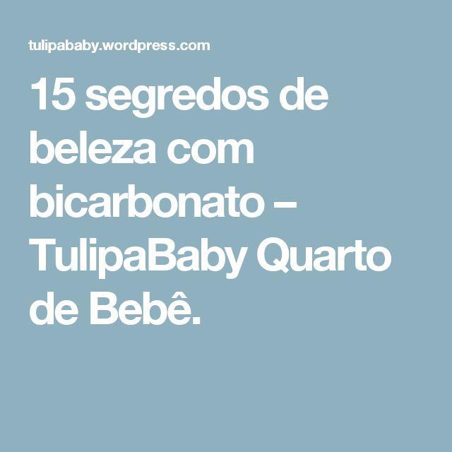 15 segredos de beleza com bicarbonato – TulipaBaby Quarto de Bebê.