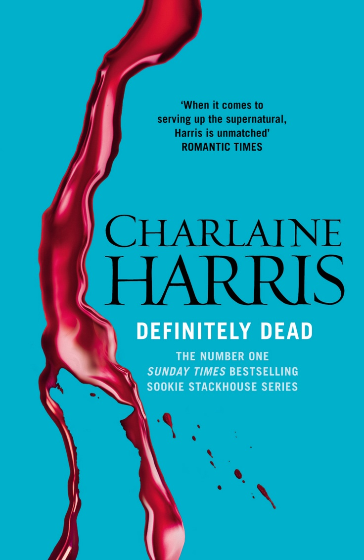 Definitely Dead (sookie Stackhouse #6) Sookie Doesn't Have That Many  Relations
