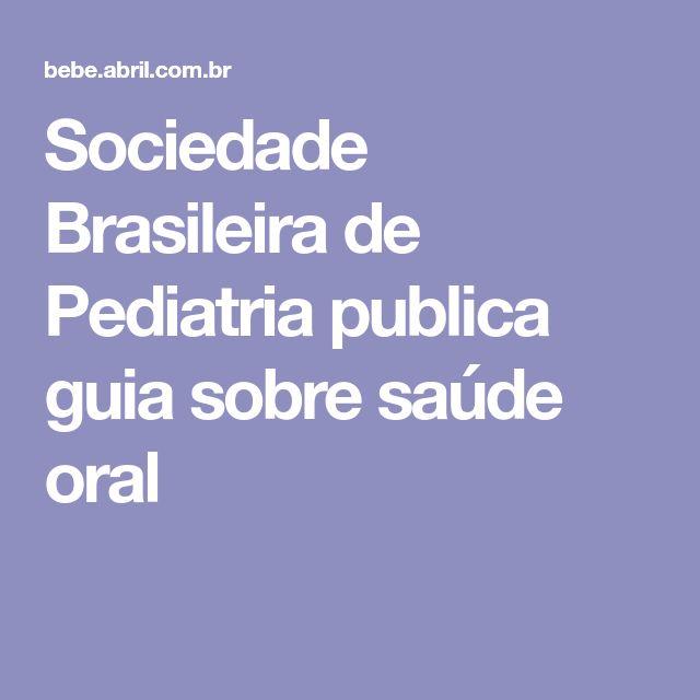 Sociedade Brasileira de Pediatria publica guia sobre saúde oral