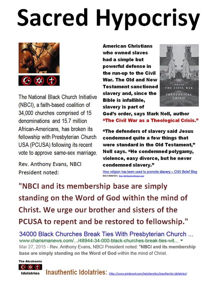 Sacred Hypocrisy: The National Black Church Initiative (NBCI), a faith-based coalition of 34,000 churches comprised of 15 denominations and 15.7 million African-Americans, has broken its fellowship with Presbyterian Church USA (PCUSA) following its recent vote to approve same-sex marriage. https://www.pinterest.com/pin/540924605220072087/ https://www.pinterest.com/pin/540924605219345035/ https://www.pinterest.com/pin/540924605219352795/ https://www.pinterest.com/pin/540924605219301278/