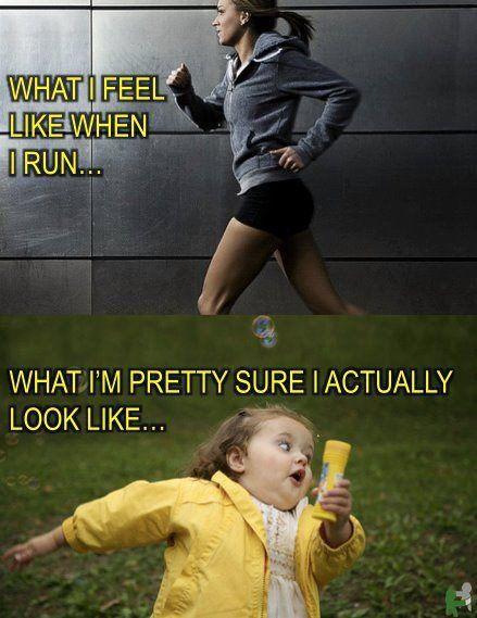 What I feel like when I run... What I'm pretty sure I actually look like...