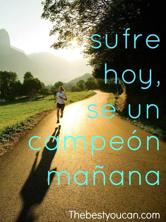 Sufre hoy, se un campeón mañana. Motivacion diaria en Thebestyoucan.com