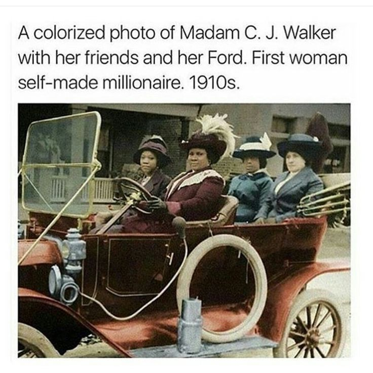 A colorized photo of Madam C. J. Walker with her friends and her Ford. She was the first woman self-made millionaire.