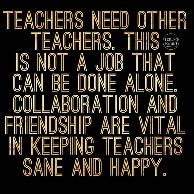 Teacher collaboration is key. Make sure that you make friends, work together with colleagues and take some time out to make sure those colleagues are doing ok.