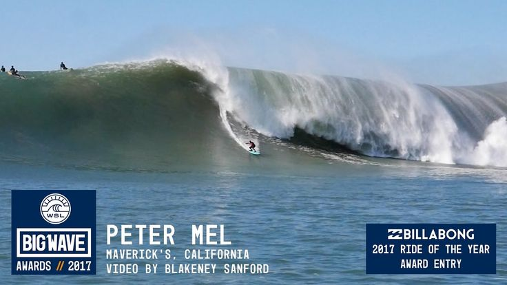 Peter Mel At Maverick S 2017 Billabong Ride Of The Year Entry Wsl B With Images Big Waves Surfing