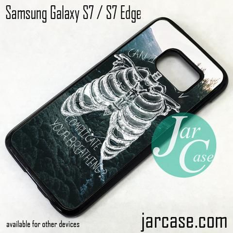 Pierce The Veil Song Quote Phone Case for Samsung Galaxy S7 & S7 Edge