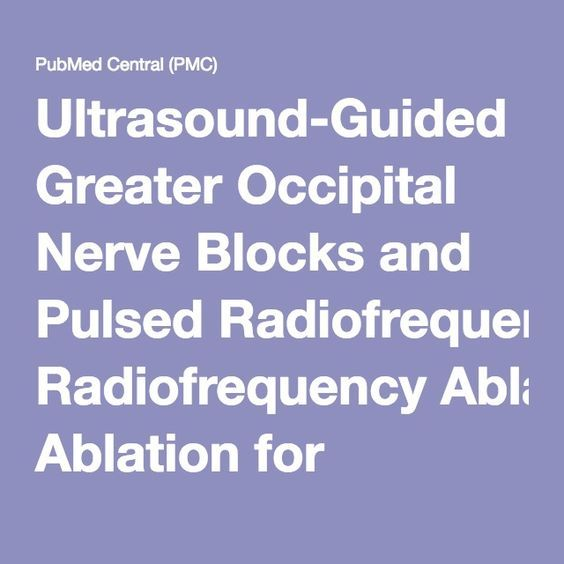 Ultrasound-Guided Greater Occipital Nerve Blocks and Pulsed Radiofrequency Ablation for Diagnosis and Treatment of Occipital Neuralgia