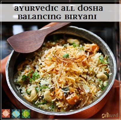 Ayurvedic All Dosha Balancing Biryani - Perfect to balance all doshas!