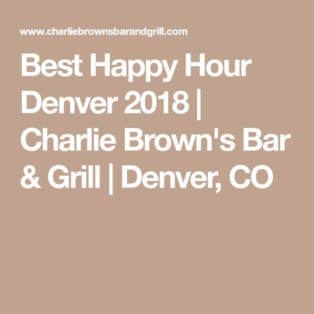 Best Happy Hour Denver 2018 | Charlie Brown's Bar & Grill | Denver, CO