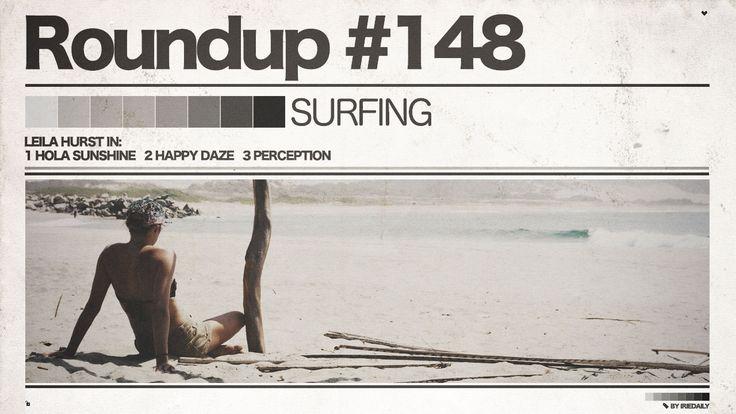 #148 ROUNDUP: Surfing – Leila Hurst!