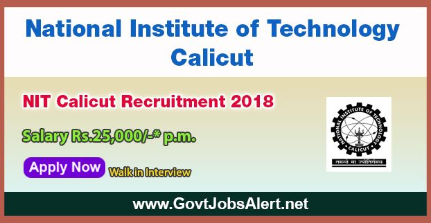 NIT Calicut Recruitment 2018 – Walk in Interview for Senior Research Assistant Post, Salary Rs.25,000/- : Apply Now !!!  The National Institute of Technology Calicut - NIT Calicut Recruitment 2018 has released an official employment notification inviting interested and eligible candidates to apply for the positions of Senior Research Assistant. The interested candidates have to attend the walk in interview to apply to the post in the prescribed format.   #2018 #B.E./B.T
