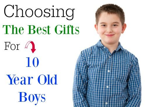 Choosing The Best Gifts For 10 Year Old Boys #kids #boys