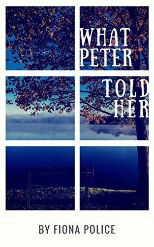 What Peter Told Her by Fiona Police https://www.amazon.com/dp/B0722JZKD6/ref=cm_sw_r_pi_dp_x_hyiczb9E70V72