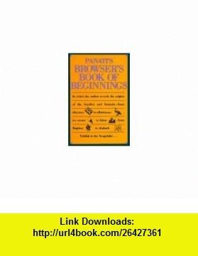 Panatis Browsers Book of Beginnings (9780395562383) Charles Panati, Russ Hudson , ISBN-10: 0395562384  , ISBN-13: 978-0395562383 ,  , tutorials , pdf , ebook , torrent , downloads , rapidshare , filesonic , hotfile , megaupload , fileserve