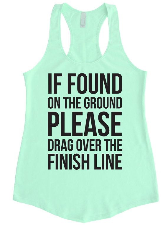 Fitness Tank top. If Found on the Ground PLEASE Drag Over the FINISH Line Terry Tank. Workout Shirt. Running Shirt. Maraton Runner Tanks