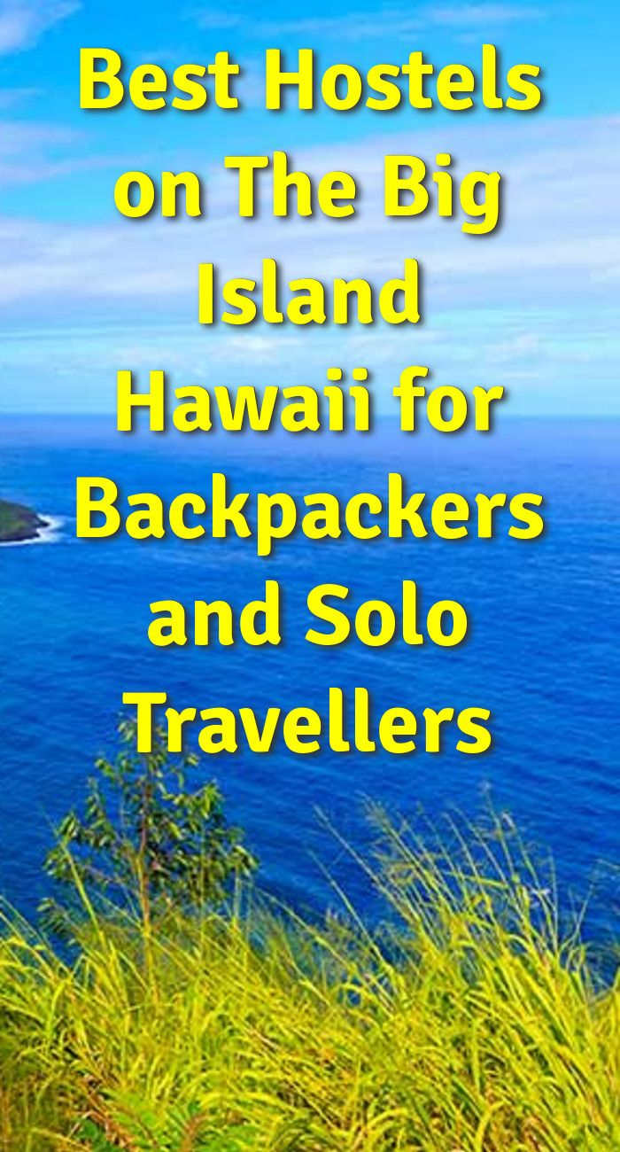 """Best Hostels on The Big Island, Hawaii, for Backpackers and Solo Travellers: The island of Hawaii, or the """"Big Island"""" takes up more than…"""