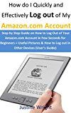 How do I Quickly & Effectively Log out: Step by Step Guide on How to Log Out of Your Amazon.com Account in Few Seconds for Beginners  Useful Pictures & How to Log out in Other Devices (Users Guide) by Justine wright (Author) #Kindle US #NewRelease #Engineering #Transportation #eBook #ad