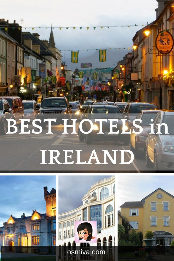 Planning a visit to Ireland? Take a look at this list of best hotels in Ireland to guide you in choosing the perfect accommodation! #ireland #destination #hotels #irelandhotels #europe #europehotels #osmiva