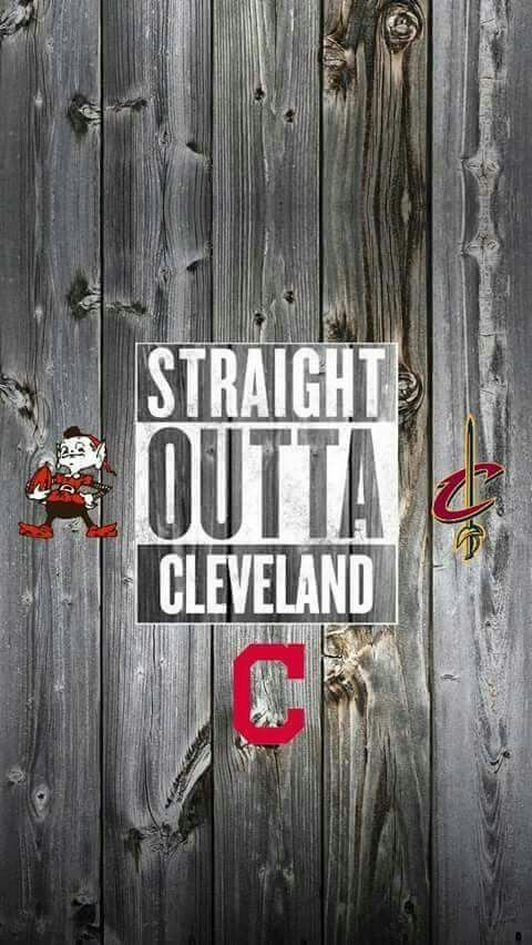 Straight outta Cleveland! ! Love My Teams!!!