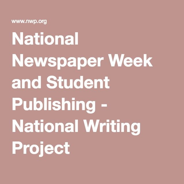 National Newspaper Week and Student Publishing - National Writing Project