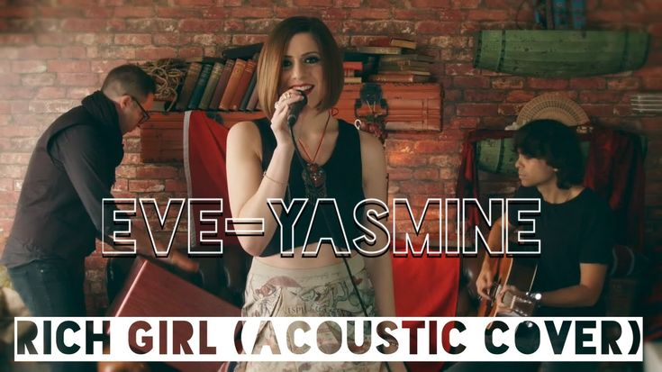 Gwen Stefani - Rich Girl ft Eve (Acoustic Cover) By Eve-Yasmine