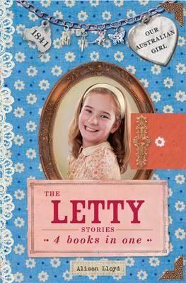 The Letty Stories : Our Australian Girl   - Alison Lloyd