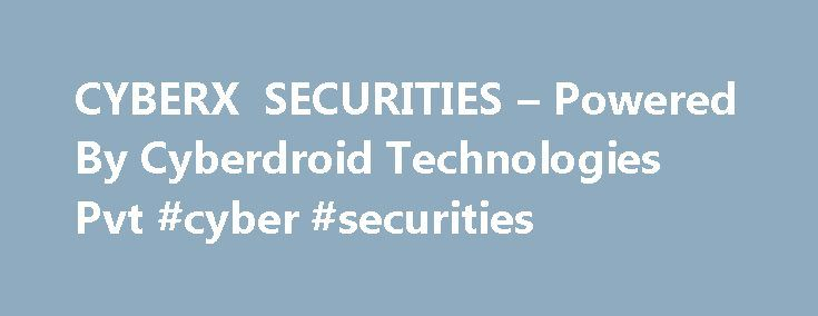 """CYBERX SECURITIES – Powered By Cyberdroid Technologies Pvt #cyber #securities http://malaysia.remmont.com/cyberx-securities-powered-by-cyberdroid-technologies-pvt-cyber-securities/  # +91-9818161419 we are here to secure you.. About Us Visitor s IP Address: 134.249.209.16 """"CYBERX SECURITIES"""" is a dynamic venture initiated to cater to the growing quest of knowledge and to impart knowledge and awareness to students, society and industry through our diversified workshops. """"CYBERX SECURITIES""""…"""