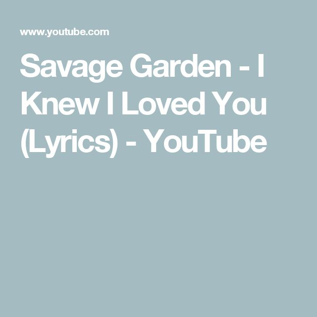 Best 25 savage garden ideas on pinterest music videos i love you song and adele rolling for I knew i loved you by savage garden