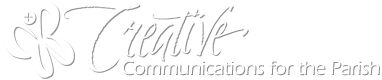 Creative Communications for the Parish  (800) 321-0411