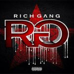 Rich Gang Compilation – Album Cover Track List & Features