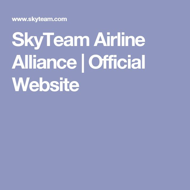 SkyTeam Airline Alliance | Official Website