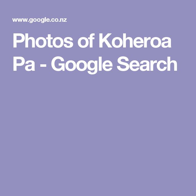Photos of Koheroa Pa - Google Search