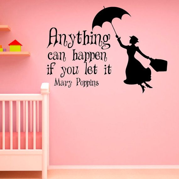 Wall Decal Mary Poppins Quote Anything Can Happen If You Let It Vinyl Stickers Nursery Decals Kids Art Inspirational Quotes Q062