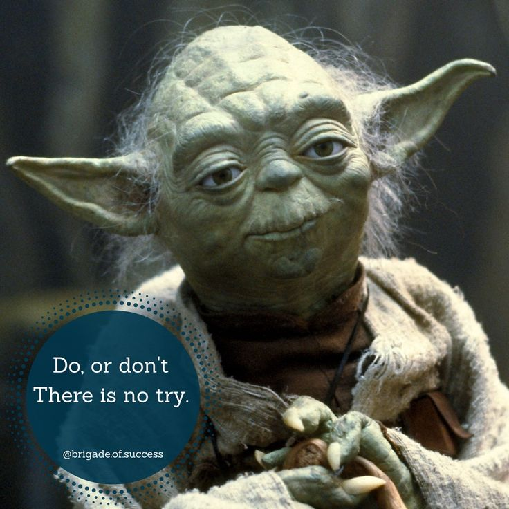 """Do or don't. There is no try."" ---- #yoda #starwars #work #success #working #founder #startup #money #magazine #moneymaker #globalshift #startuplife #successful #passion #inspiredaily #hardwork #desire #hardworkpaysoff #motivation #motivational #lifestyle #happiness #enterpreneur #enterpreneurs #enterpreneurship #business #businessman #quoteoftheday #grind #jedi"