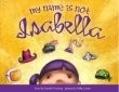 My Name is Not Isabella is a picture book that introduces young audiences to six highly accomplished women: Sallie Ride, Annie Oakley, Rosa Parks, Elizabeth Blackwell, Marie Curie, and mom.